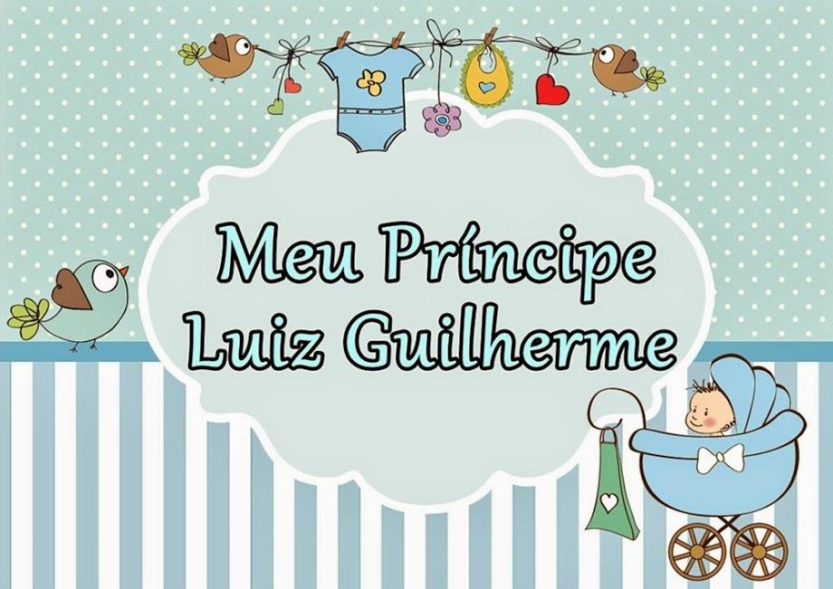 Meu príncipe Luiz Guilherme