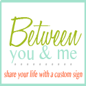 Between you and me signs
