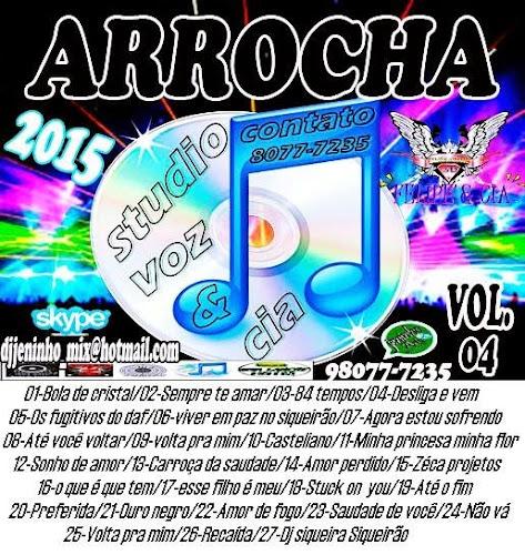 CD ARROCHA STUDIO VOZ CIA VOL. 04 2015