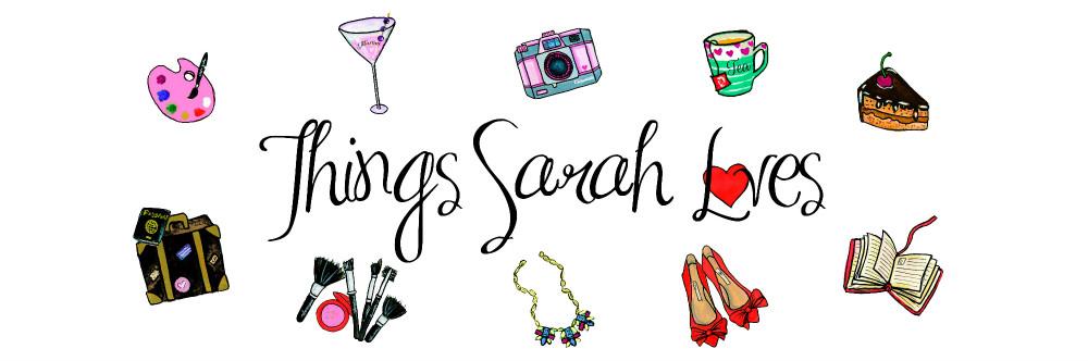 Things Sarah Loves