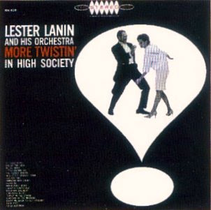 LESTER LANIN & HIS ORCHESTRA - MORE TWISTIN\' IN HIGH SOCIETY (1962)