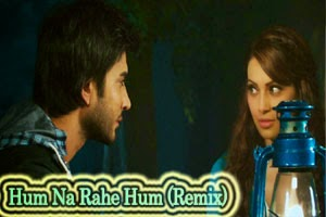 Hum Na Rahe Hum (Remix)