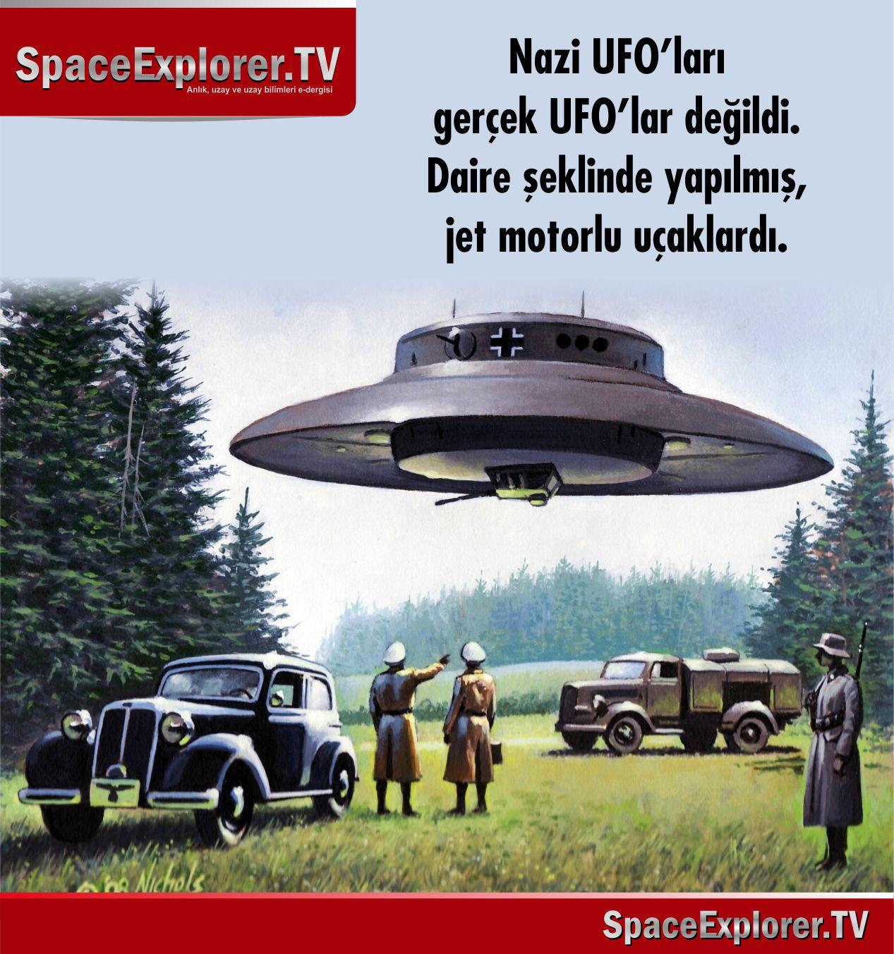 Nazi Almanya'sı, Nazi UFO'ları, Nazi uzay araştırmaları, Adolf Hitler, Hitler Almanya'sı, UFO, UFO'lar gerçek mi?, Uzayda hayat var mı?,