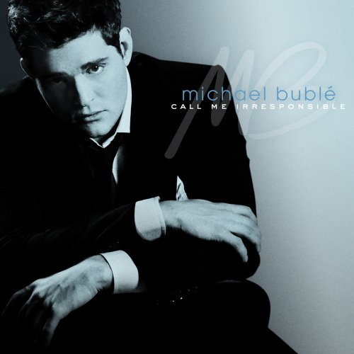07 michael buble call me irrespobsible