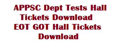 APPSC Dept Tests Hall Tickets Download | EOT GOT Hall Tickets Download