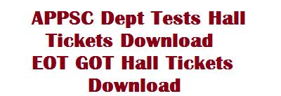 APPSC Dept Tests Hall Tickets Download | EOT GOT Hall Tickets Download
