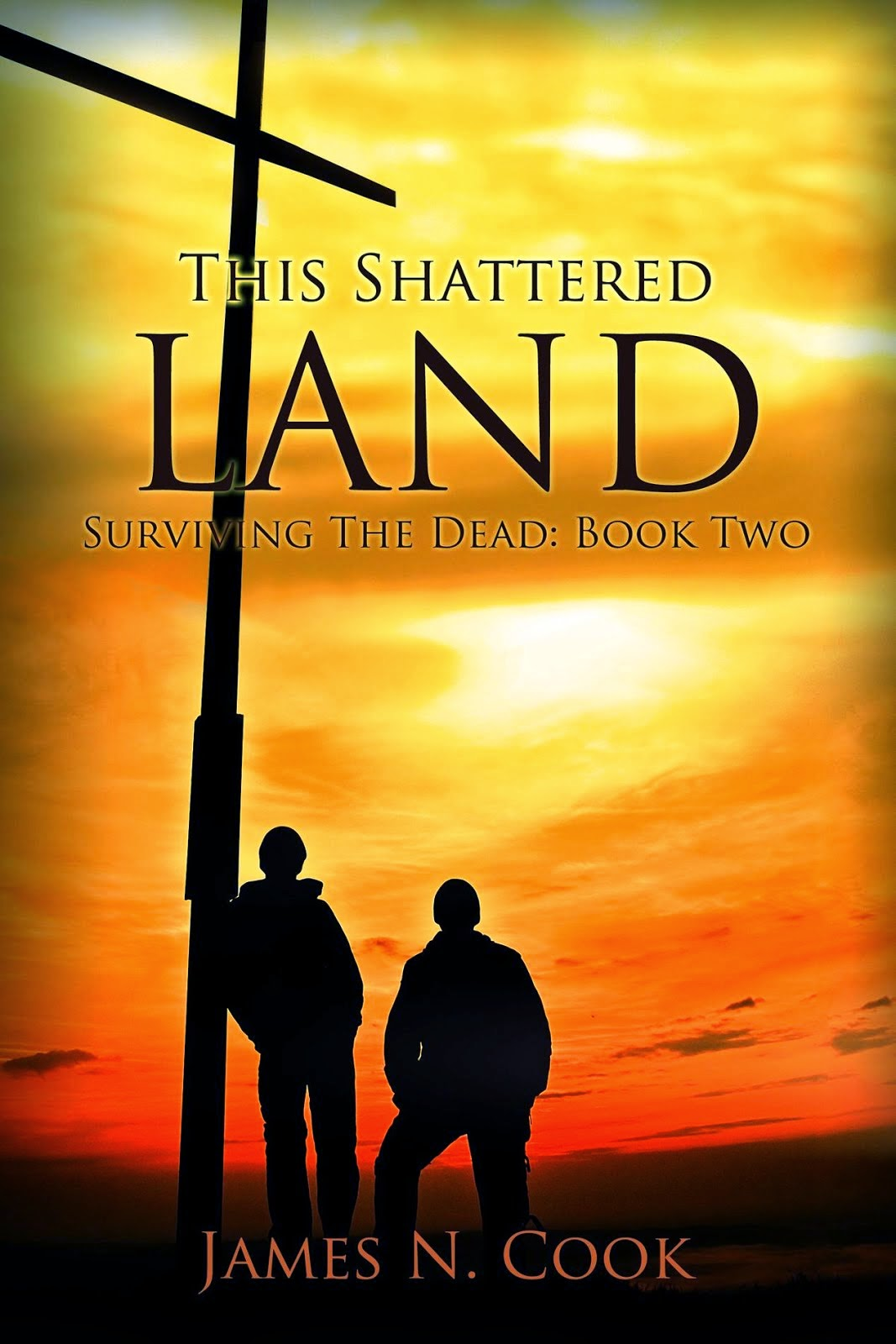 This Shattered Land: Surviving the Dead: Volume 2