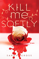 kill me softly by sarah cross book cover