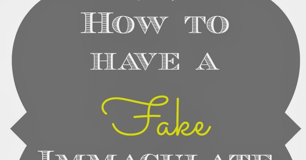 Feeling overwhelmed by the season - how to fake your way to a clean house!