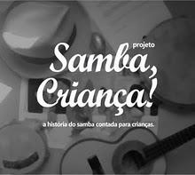 projeto Samba, Criança!