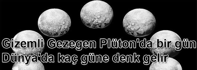 Gizemli Gezegen Plüton'da 1 gün Dünya'da kaç güne denk gelir