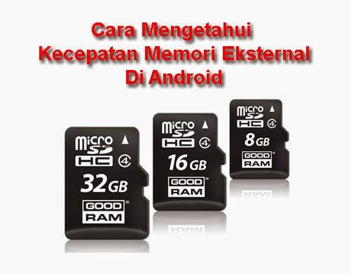 Cara Mengetahui Kecepatan Micro SD (Kartu Memori) Di Android