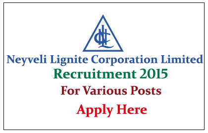 Neyveli Lignite Corporation Limited Recruitment 2015 for various posts