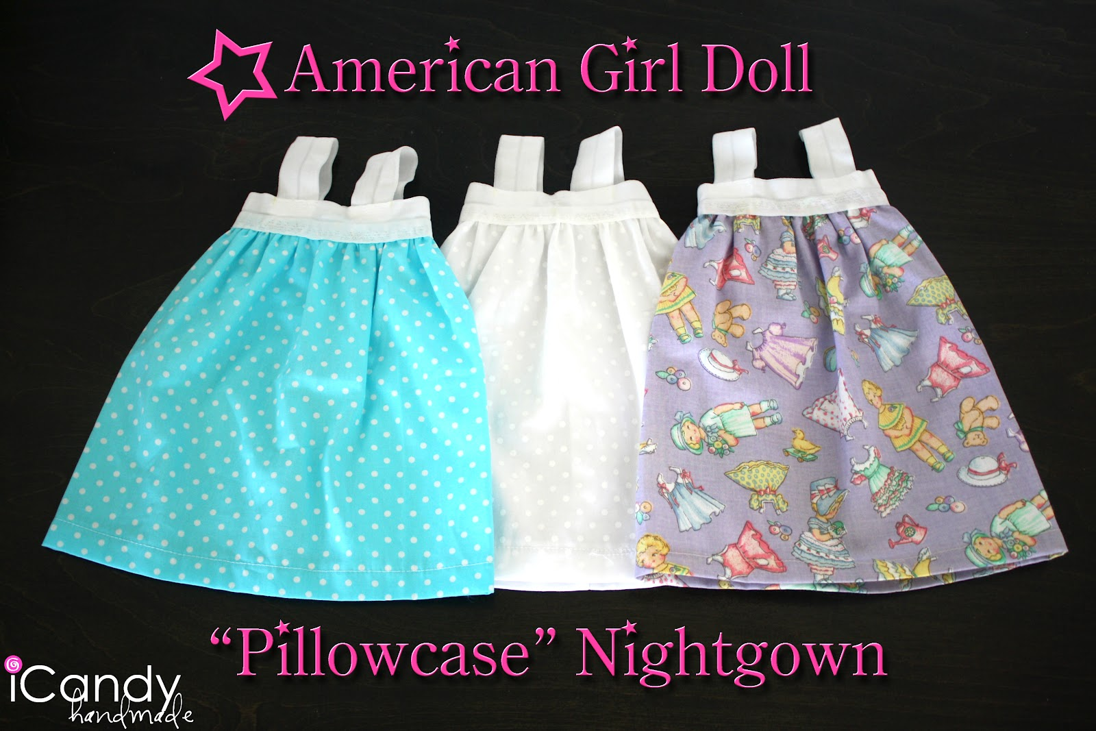 Diy Pillowcase Nightgown: DIY American Girl Doll Pillowcase Nightgown   iCandy handmade,