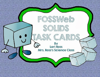 http://www.teacherspayteachers.com/Product/FossWeb-Solids-Task-Cards-934745