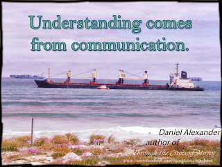 Understanding comes from communication.