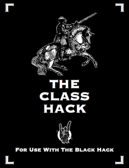 The Class Hack, A Supplement For The Black Hack