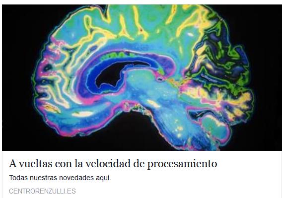 http://www.centrorenzulli.es/blog/a-vueltas-con-la-velocidad-de-procesamiento.html
