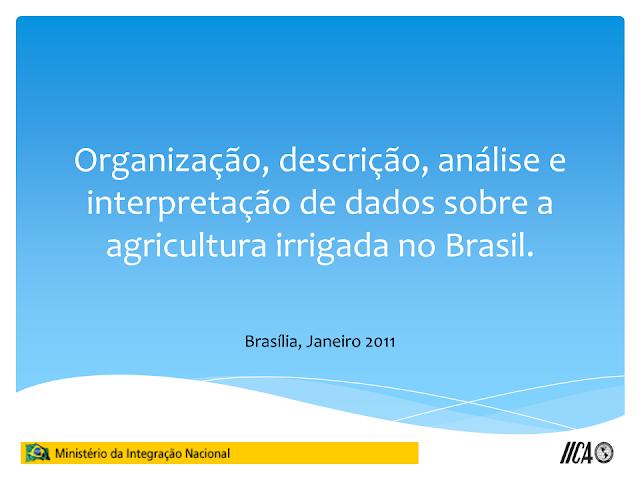 Apresentação: Organização, descrição, análise e  interpretação de dados sobre a  agricultura irrigada no Brasil