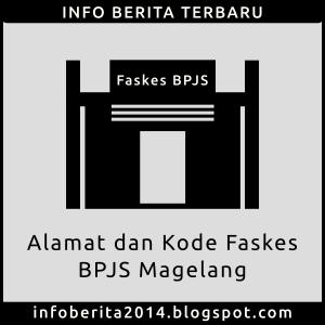 Alamat dan Kode Faskes BPJS Magelang