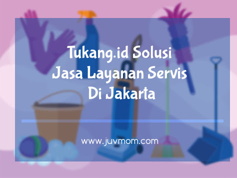 Tukang.id Solusi Jasa Layanan Servis Di Jakarta