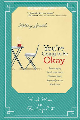 You're Going to Be Okay  By Holley Gerth  a Saturday Sneak Peek on Reading List