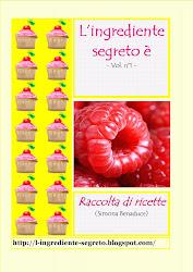 L'ingrediente segreto è.......il Ricettario - Vol.n°1!!!