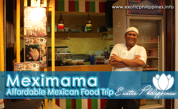Meximama – Affordable Mexican Food Trip