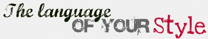 The language of your style