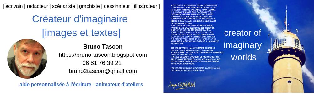 Bruno TASCON (aide personnalisée à l'écriture) (Ecrivain Scénariste Graphiste) Lorient Vannes Paris