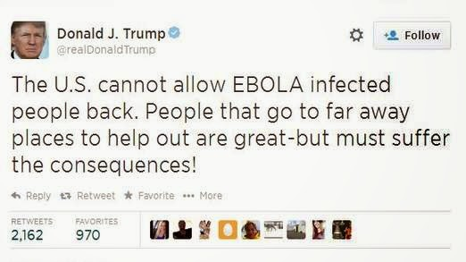 Donald trump tweeted against the US helping ebola infected aid workers.
