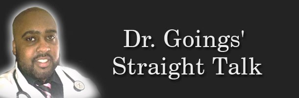 Dr. Goings' Straight Talk