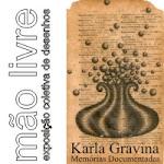 coletiva-mao-livre-memorias-documentadas-karla-gravina