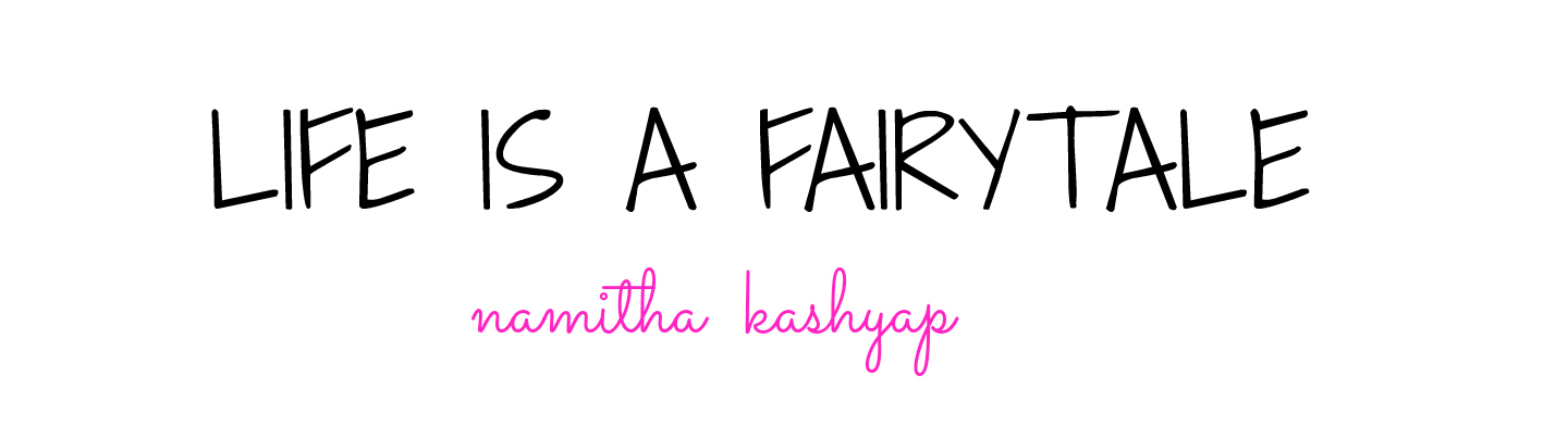 Life is a fairytale | An Indian Lifestyle Blog