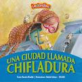 """""""Una ciudad llamada chifladura"""""""