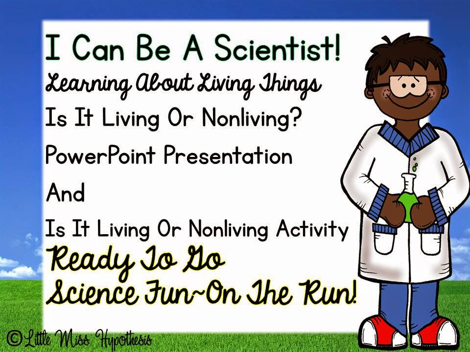 http://www.teacherspayteachers.com/Product/Is-It-Living-Or-Nonliving-Powerpoint-Presentation-And-Printables-1343415