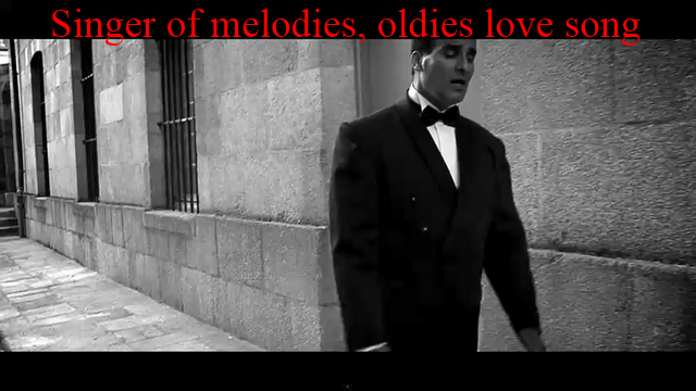 Singer of melodies, oldies love song