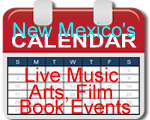 New Mexico's Music, Arts, Film, Entertainment Calendar