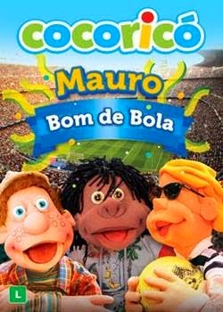 Filme Cocorico Mauro Bom de Bola