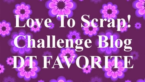 A DT Favorites at Love To Scrap Challenge