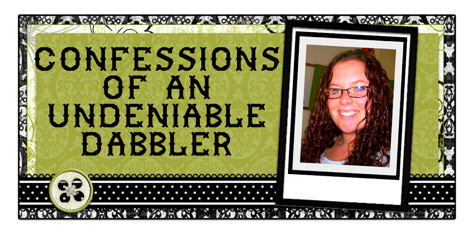 Confessions of an Undeniable Dabbler