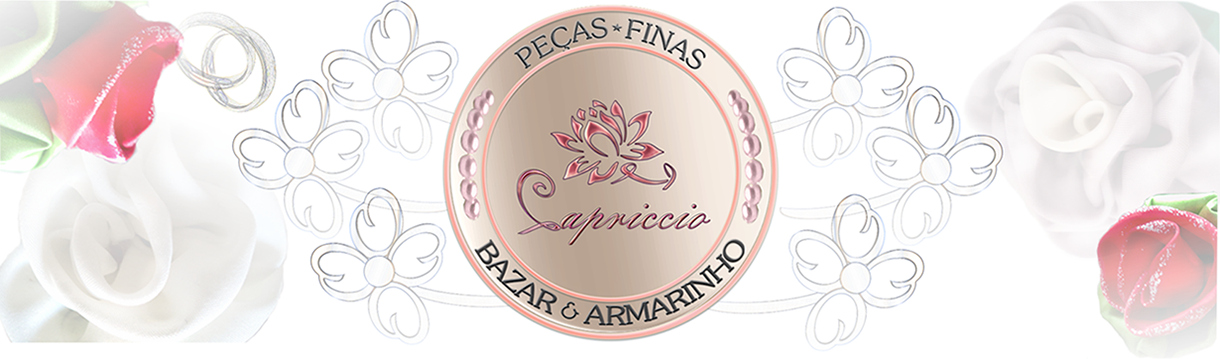 PEÇAS FINAS CAPRICCIO - BAZAR E ARMARINHO