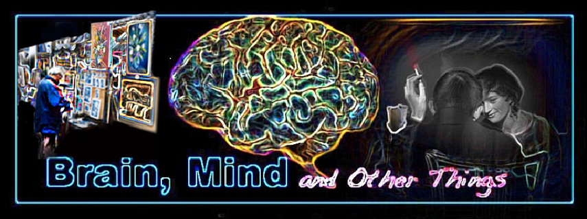 Brain, Mind, and Other Things