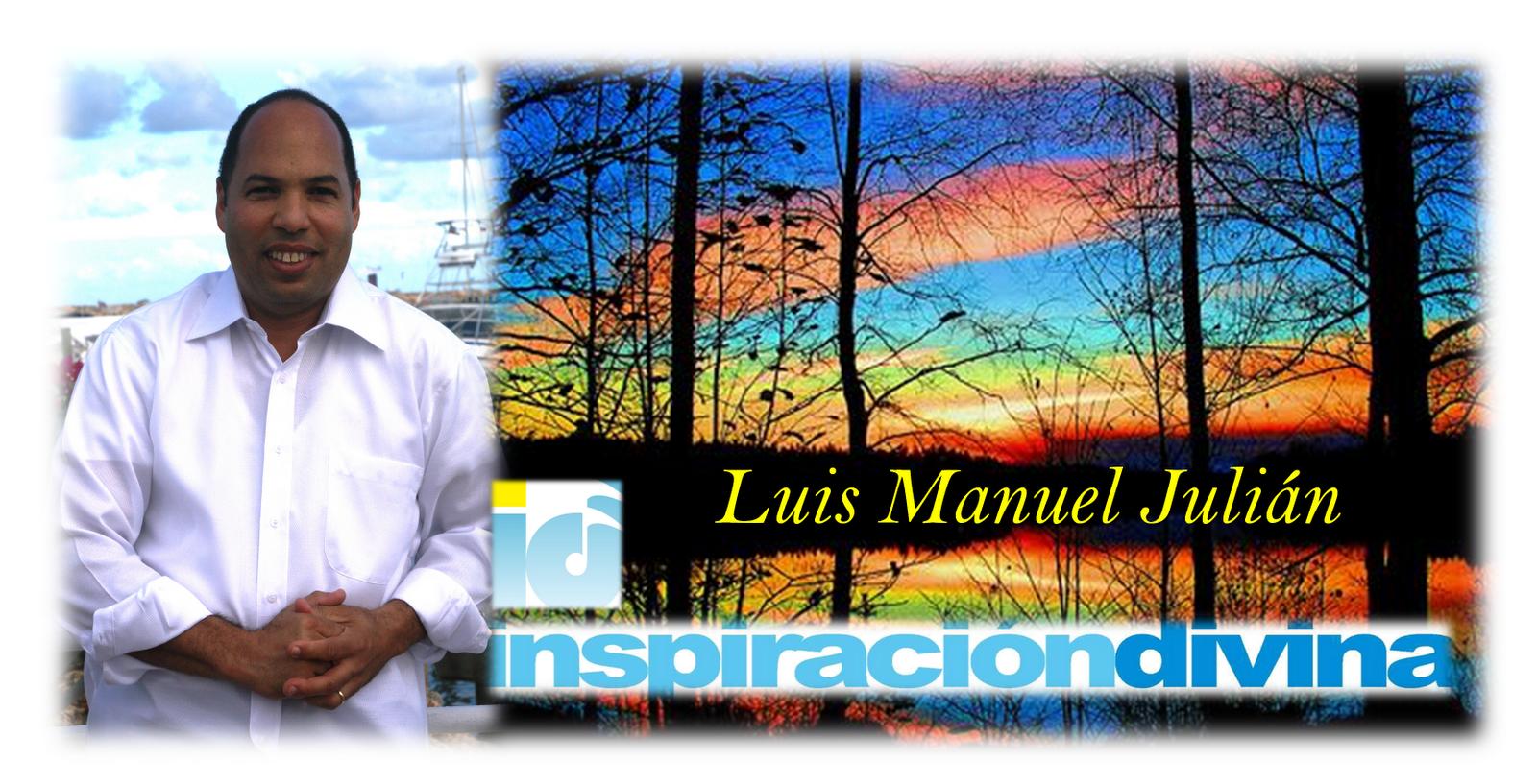Luis Manuel Julián & su Ministerio Inspiración Divina