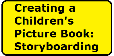 Creating a Children's Picture Book: Storyboarding | Writers and ...