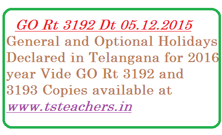 go-rt-3192-general-and-optional-holidays-in-telangana-for-2016 GO Rt 3192 Holidays Declaration in Telangana fro 2016 year | General and Optional Holidays Declaration in Telangana | Govt of Telangana has declared General and Optional Holidays in Telangana | List of General and Optional Holidays anounced by Govt of Telangana | Annexure wise Optional and General Holidays released by Govt of Telangana for 2016 year Vide GO Rt No 3192 and 3193 on 05.12.2015