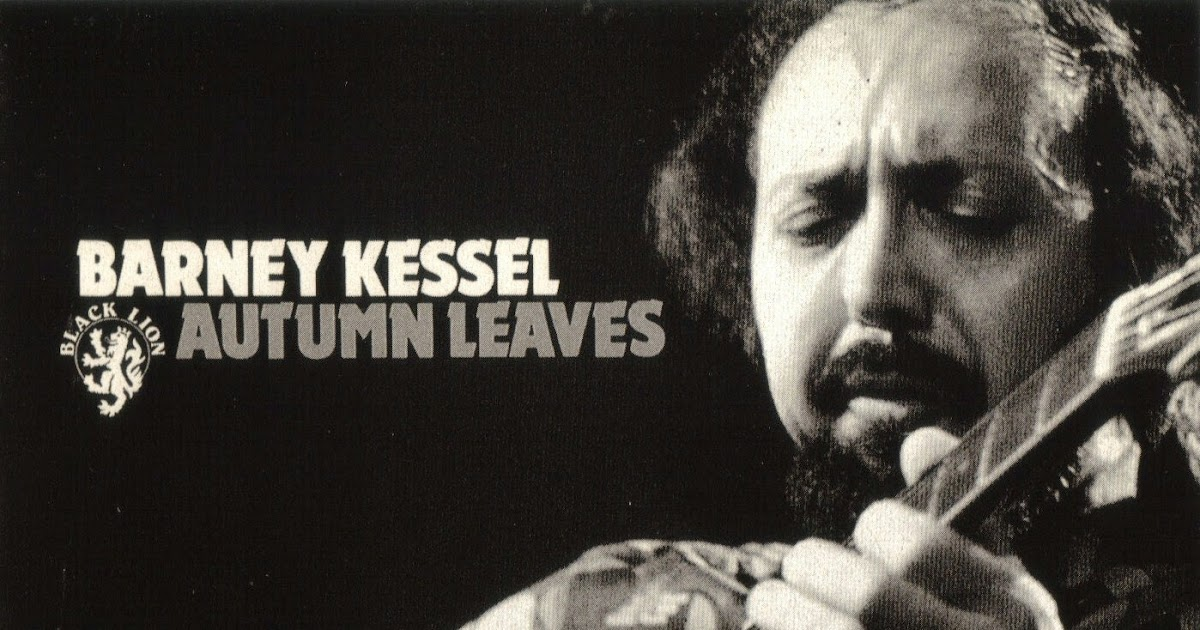 Jazz solo....o con leche: BARNEY KESSEL / AUTUMN LEAVES .1969.
