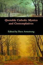 http://socrates58.blogspot.com/2014/03/books-by-dave-armstrong-quotable-mystics.html