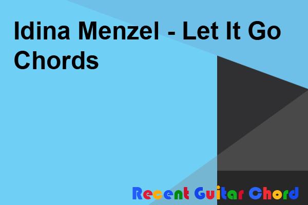 Idina Menzel - Let It Go Chords