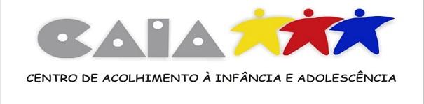 CAIA - CENTRO DE ACOLHIMENTO À INFÂNCIA E ADOLESCÊNCIA